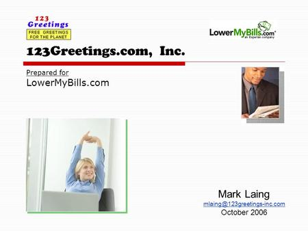 Prepared for LowerMyBills.com 123Greetings.com, Inc. Mark Laing  October 2006.