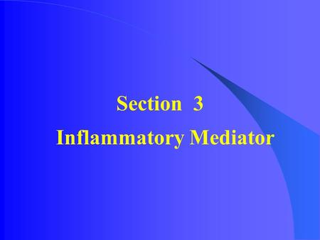 Section 3 Inflammatory Mediator. 1. Definition: It is the chemical substances which cause or participate in inflammation (1) Mediators originate either.