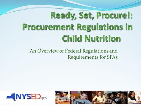 An Overview of Federal Regulations and Requirements for SFAs.