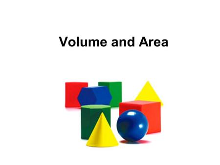 Volume and Area. Definitions Volume is… The measurement of the space occupied by a solid region; measured in cubic units Lateral Area is… The sum of the.