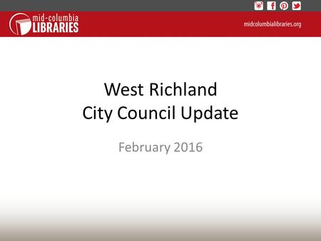 West Richland City Council Update February 2016.