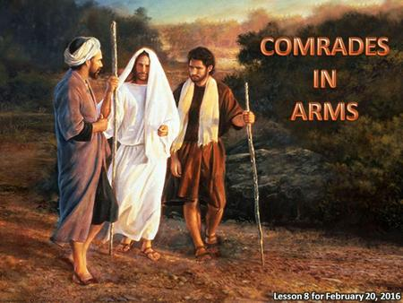 "There are two leaders in the Great Controversy. We must follow one of them. If we follow Jesus, we become ""comrades in arms"". We fight together in the."