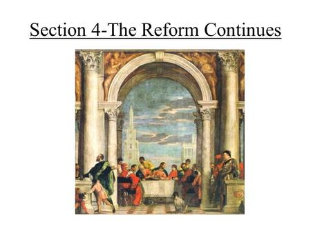 Section 4-The Reform Continues