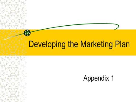 Developing the Marketing Plan Appendix 1. COPYRIGHT © 2002 by Thomson Learning, Inc. All rights reserved. Aids in Developing a Strong Marketing Plan…