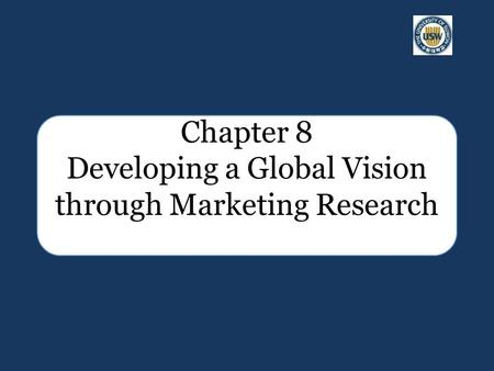 Chapter 8 Developing a Global Vision through Marketing Research