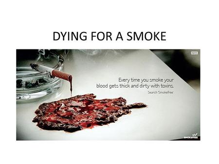 DYING FOR A SMOKE. The respiratory system and health Why is a respiratory system that works properly essential for good health? The respiratory system.