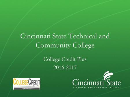 Cincinnati State Technical and Community College College Credit Plus 2016-2017.
