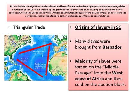 8-1.4 - Explain the significance of enslaved and free Africans in the developing culture and economy of the South and South Carolina, including the growth.
