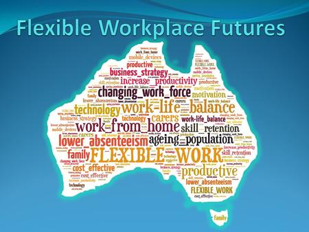 Our workforce is changing In 1970 there were 7.5 people aged 15-64 for every person 65 and over in 2010 there were 5 by 2030 there will be 3 Australia.