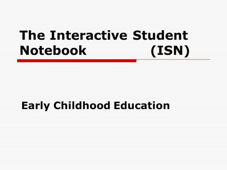 The Interactive Student Notebook (ISN)
