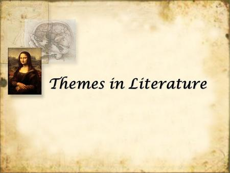 Themes in Literature. What is a theme? Themes can be found everywhere: literature, stories, art, movies etc… The theme of a fable is its moral. The theme.
