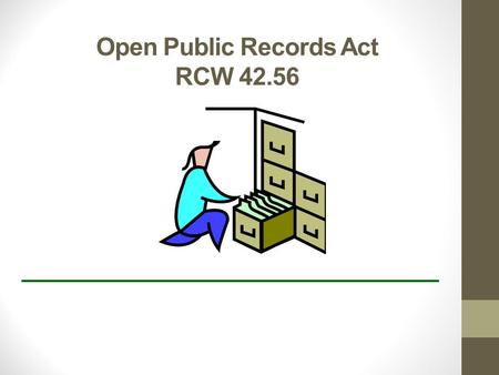 Open Public Records Act RCW 42.56 ______________________________.