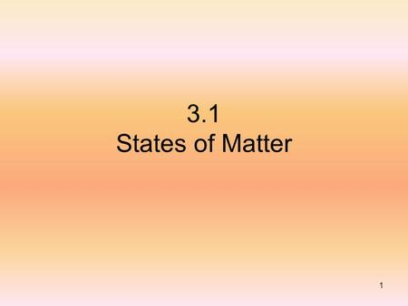 1 3.1 States of Matter. 2 Carpenters use a level to find out if a surface is perfectly horizontal. When a carpenter places the level on a surface that.