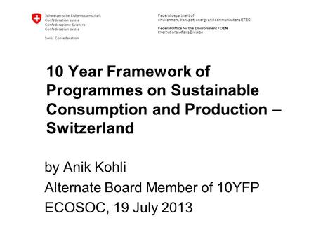 Federal department of environment, transport, energy and communications ETEC Federal Office for the Environment FOEN 10 Year Framework of Programmes on.