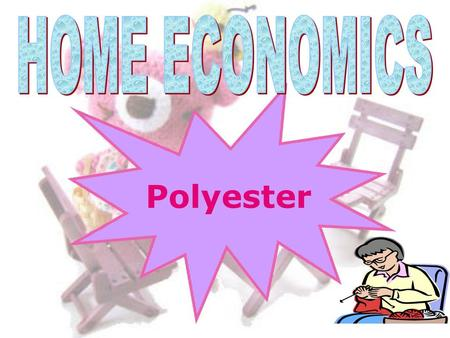 "Polyester We chose this topic because we want to know more about man-made fiber and the first word came into our mind is ""POLYESTER"". Polyester is a."