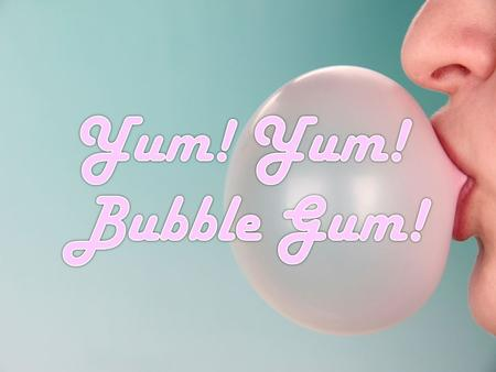 Have you ever looked on a package of bubble gum to see what it was made of? The gum in bubble gum is made of sugar, flavorings and two different kinds.