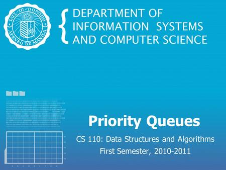 Priority Queues CS 110: Data Structures and Algorithms First Semester, 2010-2011.