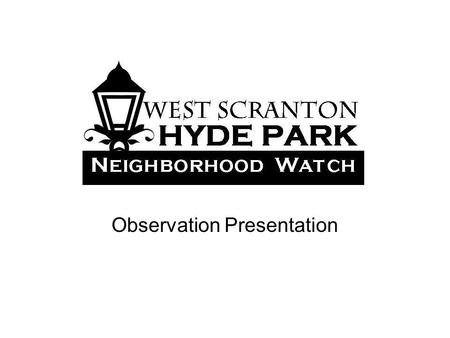 Observation Presentation. 5 TIPS FOR BEING A GOOD WITNESS 1. Do not jeopardize your safety 2. Pay close attention to details 3. Report only what you observe.