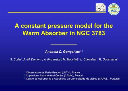 A constant pressure model for the Warm Absorber in NGC 3783 Anabela C. Gonçalves 1,3 S. Collin 1, A.-M. Dumont 1, A. Rozanska 2, M. Mouchet 1, L. Chevallier.