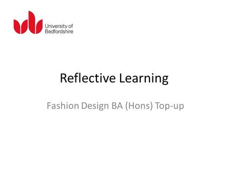 Reflective Learning Fashion Design BA (Hons) Top-up.