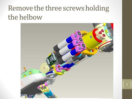 Remove the three screws holding the helbow 1. Turn the highlighted part until you can see the set screw throught the hole in the yellow part 2 Note: there.