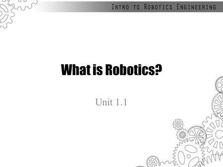 What is Robotics? Unit 1.1.  supplies/military-equipment/boston-dynamics- alphadog-proto/1223002060001/