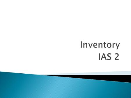 IAS 2.  IAS 2 – www.iasplus.comwww.iasplus.com  Recognised as current assets in the SOFP  Held for sale in the ordinary course of business  Includes.