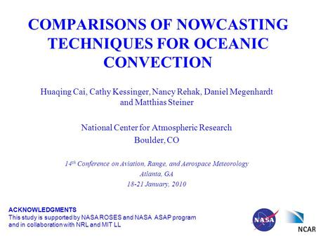 COMPARISONS OF NOWCASTING TECHNIQUES FOR OCEANIC CONVECTION Huaqing Cai, Cathy Kessinger, Nancy Rehak, Daniel Megenhardt and Matthias Steiner National.