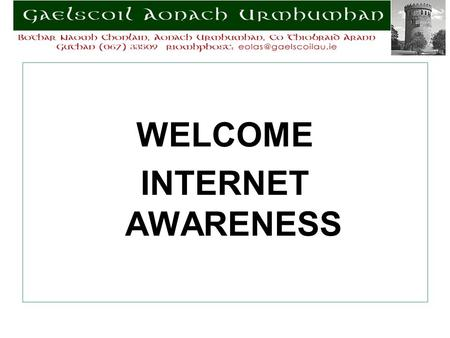 WELCOME INTERNET AWARENESS. Top 6 websites – by hits.