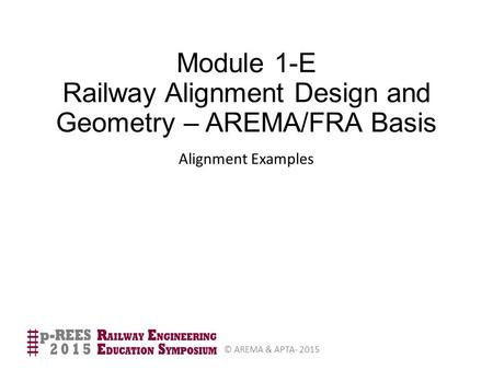 Module 1-E Railway Alignment Design and Geometry – AREMA/FRA Basis