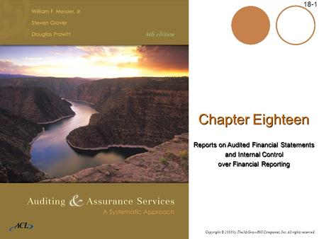 Copyright © 2006 by The McGraw-Hill Companies, Inc. All rights reserved. McGraw-Hill/Irwin 18-1 Chapter Eighteen Reports on Audited Financial Statements.