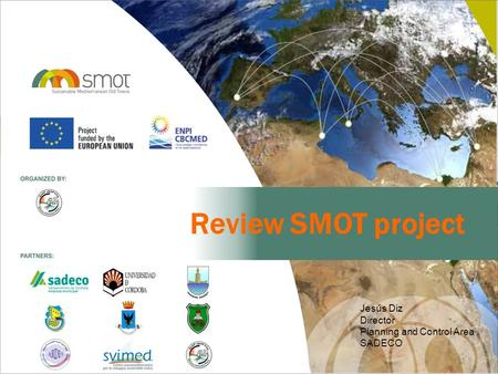 Review SMOT project Jesús Diz Director Planning and Control Area SADECO.