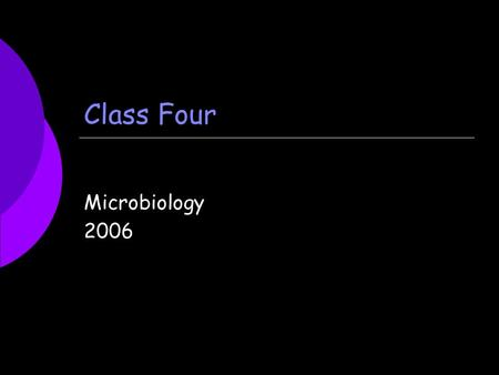 Class Four Microbiology 2006. Quiz  Quiz Number One – Open Response and Identification  Microscope  Aseptic techniques  Culture transfer techniques.