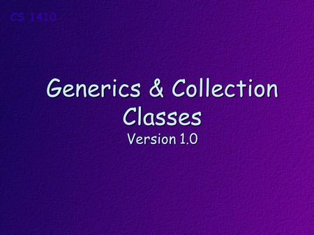 Generics & Collection Classes Version 1.0. Topics Generic Methods and Classes Generic Collection Classes List Enumerators Queue Stack LinkedList.