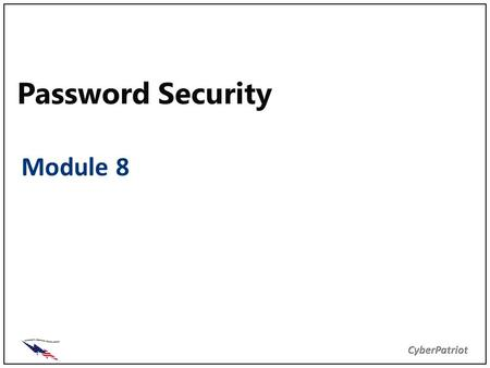 Password Security Module 8. Objectives Explain Authentication and Authorization Provide familiarity with how passwords are used Identify the importance.