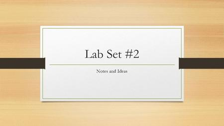 Lab Set #2 Notes and Ideas. ENERGY WORK AND POWER.