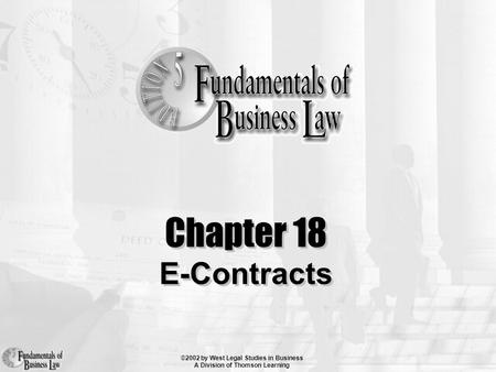 ©2002 by West Legal Studies in Business A Division of Thomson Learning Chapter 18 E-Contracts.