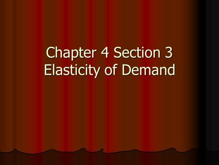 Chapter 4 Section 3 Elasticity of Demand. Elasticity of demand is a measure of how consumers react to a change in price. What Is Elasticity of Demand?