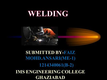 SUBMITTED BY-FAIZ MOHD.ANSARI(ME-1) 1214340061(B-2) IMS ENGINEERING COLLEGE GHAZIABAD.