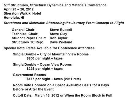 53 rd Structures, Structural Dynamics and Materials Conference April 23 – 26, 2012 Sheraton Waikiki Hotel Honolulu, HI Special Hotel Rates Available for.