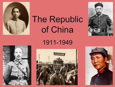 The Republic of China 1911-1949. 1911: Republican Revolution overthrew Qing Dynasty. 1912: Yuan Shikai became president and later dictator. 1916-1927: