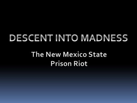 The New Mexico State Prison Riot