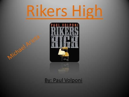 Rikers High By: Paul Volponi Michael Arieta. Trait 1 Athletic Connotation- Negative Athletic means to be physically fit to participate in activities.