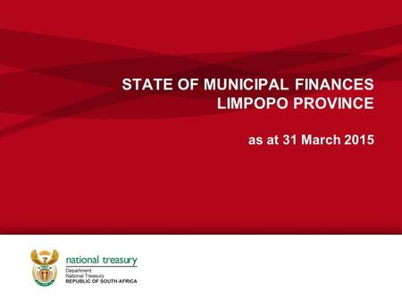 STATE OF MUNICIPAL FINANCES LIMPOPO PROVINCE as at 31 March 2015 x.