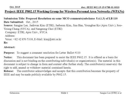 Doc.: IEEE 802.15-15-0788-01-0010 Submission Oct. 2015 Project: IEEE P802.15 Working Group for Wireless Personal Area Networks (WPANs) Submission Title: