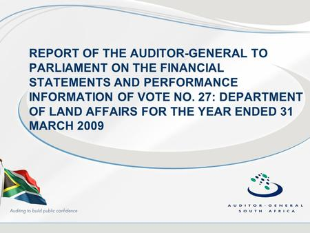 REPORT OF THE AUDITOR-GENERAL TO PARLIAMENT ON THE FINANCIAL STATEMENTS AND PERFORMANCE INFORMATION OF VOTE NO. 27: DEPARTMENT OF LAND AFFAIRS FOR THE.