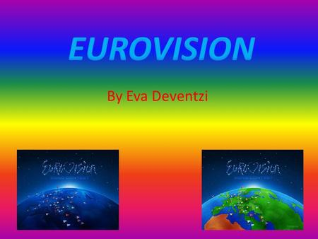 By Eva Deventzi The Eurovision Song Contest is an annual competition held among active member countries of the European Broadcasting Union(EBU).