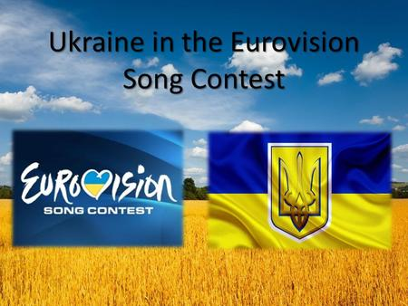 Ukraine in the Eurovision Song Contest. The Eurovision Song Contest - is an annual song competition held among the member countries of the European Broadcasting.