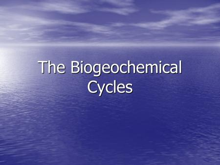 The Biogeochemical Cycles. The Cycling of Chemical Elements in Ecosystems Nutrient cycling involves both the biotic and abiotic portions of an ecosystem.
