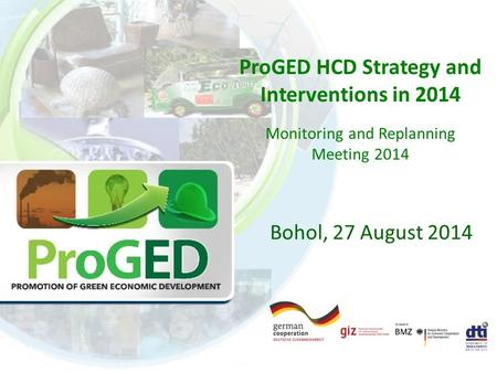 ProGED HCD Strategy and Interventions in 2014 Monitoring and Replanning Meeting 2014 Bohol, 27 August 2014.